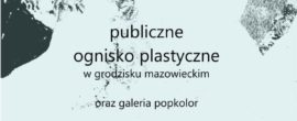 Wystawa Poplenerowa POP2018 i Targi Sztuki