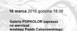 wystawa Pawła Cabanowskiego w Ognisku