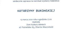 zaproszenie na wystawę Kasi Bukowskiej